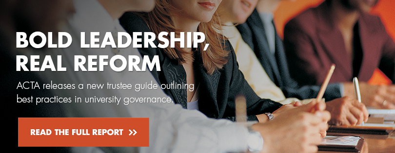 ACTA releases a new trustee guide outlining best practices in university governance. Read the full report.